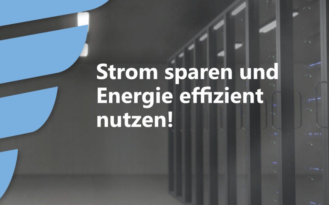 Die Serverlandschaften wachsen – Strom sparen, Energie effizient nutzen