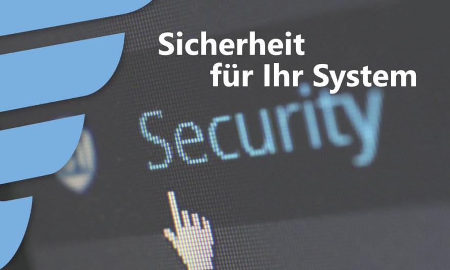 Sicherheit für Ihr System